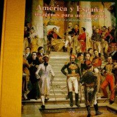 Libros de segunda mano: AMÉRICA Y ESPAÑA, IMÁGENES PARA UNA HISTORIA. RAMÓN GUTIÉRREZ Y RODRIGO GUTIÉRREZ VIÑUALES. Lote 37400143