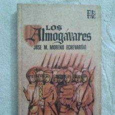 Libros de segunda mano: LOS ALMOGÁRAVES - JOSÉ M. MORENO ECHEVARRÍA - PLAZA & JANES 1972 - BARCELONA - TAPAS DURAS. Lote 37454626