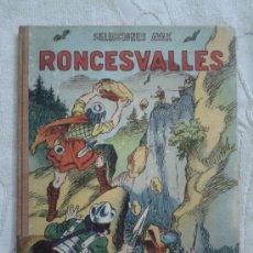 Libros de segunda mano: RONCESVALLES - 6 EFEMÉRIDES ESPAÑOLAS - TAPAS DURAS - ILUSTRACIONES - 1952 - BARCELONA. Lote 37455377