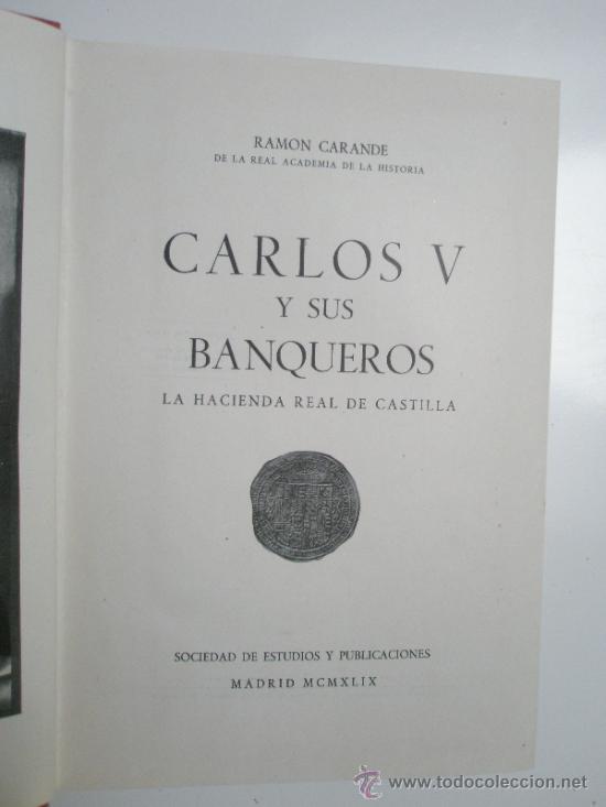 CARANDE, R.: CARLOS V Y SUS BANQUEROS. LA HACIENDA REAL DE CASTILLA (1949) (Libros de Segunda Mano - Historia Moderna)