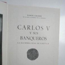 Libros de segunda mano: CARANDE, R.: CARLOS V Y SUS BANQUEROS. LA HACIENDA REAL DE CASTILLA (1949). Lote 37626780