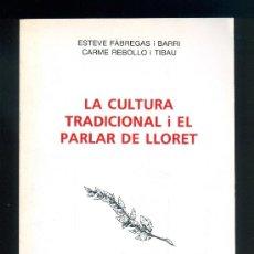 Libros de segunda mano: NUMULITE L0248 LA CULTURA TRADICIONAL I EL PARLAR DE LLORET DE MAR ESTEVE FÀBREGAS CARME REBOLLO. Lote 37555747