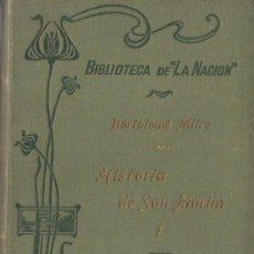 Libros de segunda mano: HISTORIA DE SAN MARTÍN Y DE LA EMANCIPACIÓN SUDAMERICANA, DE BARTOLOMÉ MITRE BIBLIOTECA DE LA NACIÓN. Lote 37589116