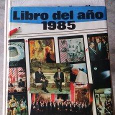 Libros de segunda mano: LIBRO DEL AÑO 1985 - EDITORIAL SALVAT. Lote 109539992