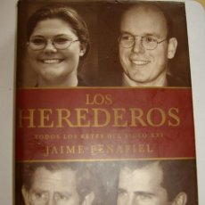 Libros de segunda mano: LOS HEREDEROS - TODOS LOS REYES DEL SIGLO XXI - JAIME PEÑAFIEL (1ª EDICIÓN, ABRIL 2000). Lote 37963774