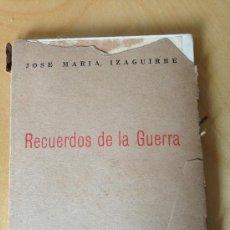 Libros de segunda mano: 1945.- GUERRA DE CUBA. RECUERDOS DE GUERRA DE JOSE MARÍA IZAGUIRRE.. Lote 38021160