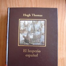 Libros de segunda mano: HUGH THOMAS - EL IMPERIO ESPAÑOL (ED. RBA - BIBLIOTECA HISTORIA DE ESPAÑA). Lote 38122615