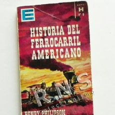 Libros de segunda mano: HISTORIA DEL FERROCARRIL AMERICANO - HENRY PHILIPSON TREN EEUU TRANSPORTE ENCICLOP POPULAR LIBRO. Lote 38217527