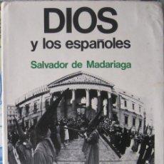 Libros de segunda mano: DIOS Y LOS ESPAÑOLES. SALVADOR DE MADARIAGA 1975. Lote 38226454