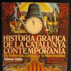 Libros de segunda mano: HISTORIA GRAFICA DE LA CATALUNYA CONTEMPORANIA.(1908-1916).EDMON VALLES.EDICIONS 62 1977.. Lote 38353864