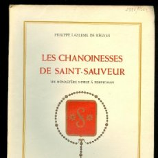 Libros de segunda mano: NUMULITE L0260 LES CHANOINESSES DE SAINT-SAUVEUR MONASTÉRE NOBLE A PERPIGNAN BIBLIÓFILO LAZERME. Lote 38384828