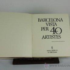 Libros de segunda mano: 6082 - BARCELONA VISTA PER 40 ARTISTES. VV.AA. EDIT. CAIXA D'ESTALVIS DE BARCELONA. 1978.. Lote 38530756