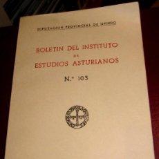 Libros de segunda mano: BOLETÍN DEL INSTITUTO DE ESTUDIOS ASTURIANOS Nº 103 DIPUTACIÓN PROVINCIAL DE OVIEDO AÑO 1981. Lote 140868016