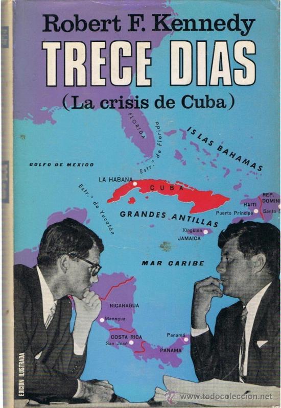 Libros de segunda mano: Trece dias. La crisis de Cuba, por Robert F. Kennedy. Misiles.Tapa dura + sobrecubierta. Guerra Fría - Foto 2 - 38617799