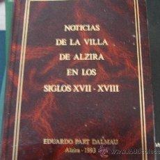 Libros de segunda mano: NOTICIAS DE LA VILLA DE ALZIRA EN LOS SIGLOS XVII Y XVIII. Lote 38682174
