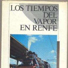 Livros em segunda mão: LOS TIEMPOS DEL VAPOR EN RENFE. Lote 38712125