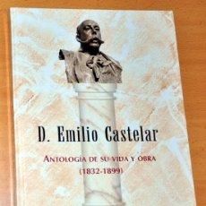 Libros de segunda mano: DON EMILIO CASTELAR, ANTOLOGÍA DE SU VIDA Y OBRA (1832-1899) - POR JOSÉ LUIS BAZÁN - EDITA: CAM 1999. Lote 38813242