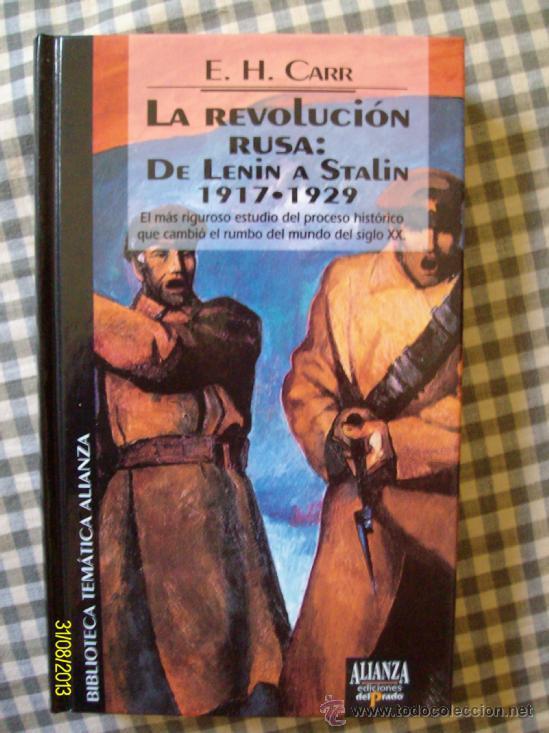 LA REVOLUCION RUSA: DE LENIN A STALIN 1917 - 1929 E. H. CARR (Libros de Segunda Mano - Historia Moderna)