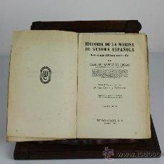 Libros de segunda mano: 5916- HISTORIA DE LA MARINA DE GUERRA ESPAÑOLA. CARLOS IBAÑEZ. EDIT. ESPASA. 1943.. Lote 38873856