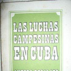Libros de segunda mano: LAS LUCHAS CAMPESINAS EN CUBA. ANTERO REGALADO. 1973. LA HABANA.. Lote 38861773