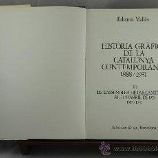 Libros de segunda mano: 3667- HISTORIA GRAFICA DE LA CATALUNYA CONTEMPORANIA. EDMON VALLES. EDIC. 62. 1974/1976. 3 TOMOS.. Lote 38884543