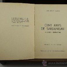 Libros de segunda mano: 3682- CENT ANYS DE SARDANISME. JORDI MORANT I CLANXET. EDIT. AYUNTAMIENTO DE TARRAGONA. 1971.. Lote 38935043