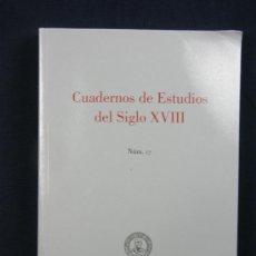 Libros de segunda mano: CUADERNOS DE ESTUDIOS DEL SIGLO XVIII NÚMERO 17 INSTITUTO FEIJOO UNIVERSIDAD OVIEDO 2007. Lote 38985993
