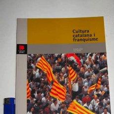 Libros de segunda mano: CULTURA CATALANA I FRANQUISME. SOCIETAT CIVIL I RESISTÈNCIA CULUTURAL A CATALUNYA, FUNDACIÓ JAUME I . Lote 39050867