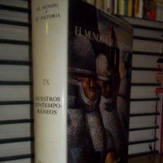 Libros de segunda mano: EL MUNDO Y SU HISTORIA. TOMO IX: NUESTROS CONTEMPORANEOS. HISTORIA UNIVERSAL ARGOS. Lote 39008677