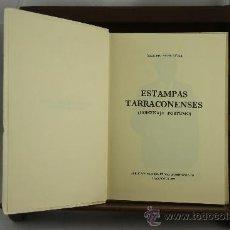 Libros de segunda mano: 3738- ESTAMPAS TARRACONENSES. MARCELO RIERA GÜELL. EDIT. AYUNTAMIENTO DE TARRAGONA. 1979.. Lote 39054612