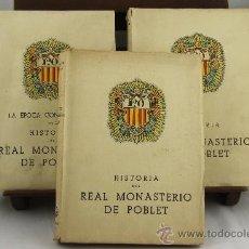 Libros de segunda mano: 3771- HISTORIA DEL REAL MONASTERIO DE POBLET. JAIME FINESTRES. EDIT. ORBIS. VOL. 2, 5 Y 6. Lote 39084778