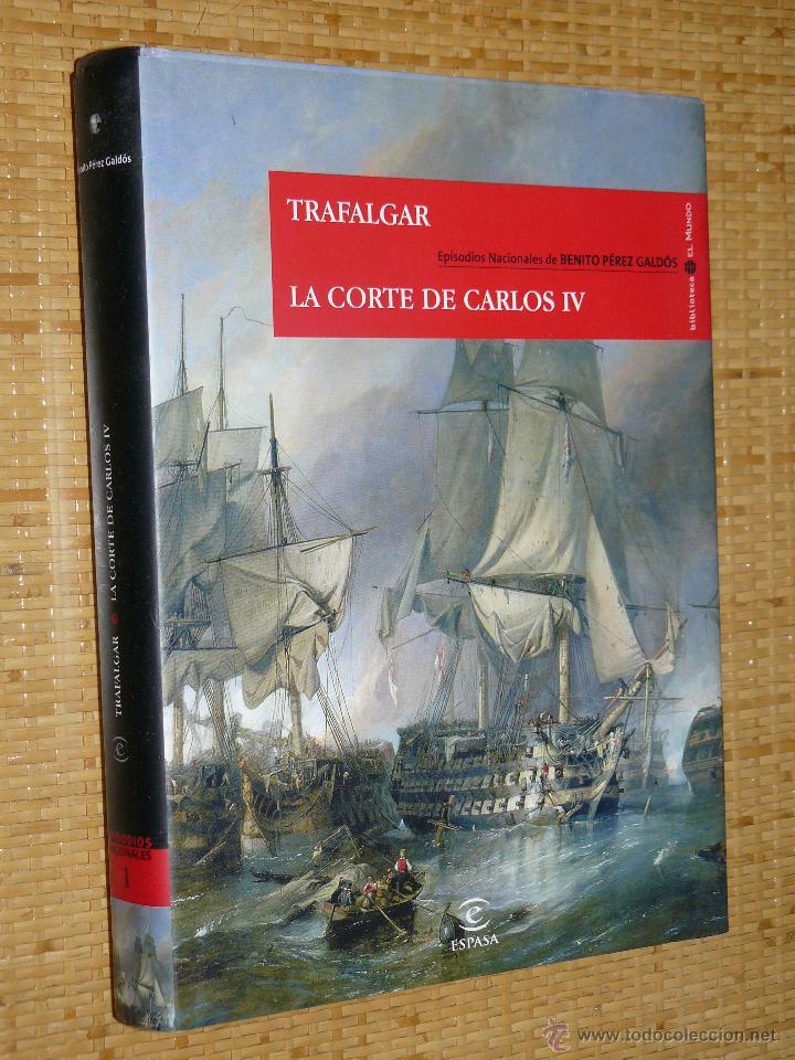 OTROS GOYO - LIBRO - TRAFALGAR - LA CORTE DE CARLOS IV - BENITO PEREZ GALDOS 1ª EDICION *FF99 (Libros de Segunda Mano - Historia Moderna)