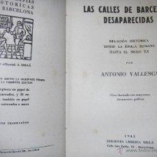 Libros de segunda mano: LAS CALLES DE BARCELONA DESAPARECIDAS AÑO 1945 ANTONIO VALLESCA CON NUMEROSOS GRAFICOS. Lote 39361632