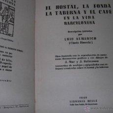 Libros de segunda mano: EL HOSTAL LA FONDA LA TABERNA Y EL CAFE EN LA VIDA BARCELONESA LUIS ALMERICH 1945 ILUST POR MIR Y GU. Lote 39361672