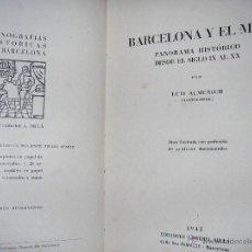 Libros de segunda mano: BARCELONA Y EL MAR. PANORAMA HISTORICO SIGLO IX AL XX LUIS ALMERICH 1945 MUY ILUSTRADO. Lote 39361800