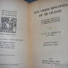 Libros de segunda mano: LOS VIEJOS RINCONES DE MI CIUDAD. BARCELONA. LUIS ALMERICH 1946. ACUARELAS DE BUYE. Lote 39361835