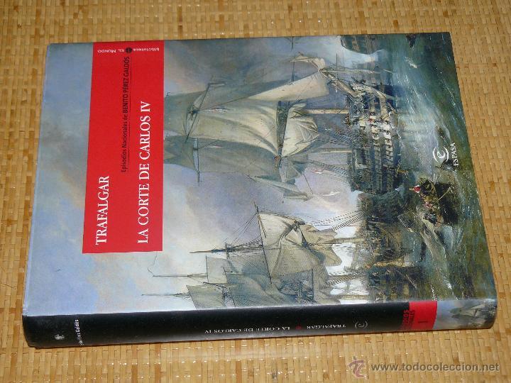 Libros de segunda mano: OTROS GOYO - LIBRO - TRAFALGAR - LA CORTE DE CARLOS IV - BENITO PEREZ GALDOS 1ª EDICION *FF99 - Foto 2 - 39353593
