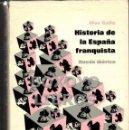 Libros de segunda mano: MAX GALLO. HISTORIA DE LA ESPAÑA FRANQUISTA. RUEDO IBÉRICO. Lote 39383116