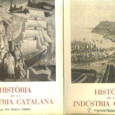 Libros de segunda mano: ROMEVA FERRER : HISTÒRIA DE LA INDÚSTRIA CATALANA - DOS VOLUMS (1952). Lote 39387491