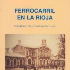 Libros de segunda mano: FERROCARRIL EN LA RIOJA. TDKR. Lote 56673574