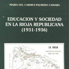 Libros de segunda mano: EDUCACIÓN Y SOCIEDAD EN LA RIOJA REPUBLICANA (1931-1936). TDKR. Lote 84487606