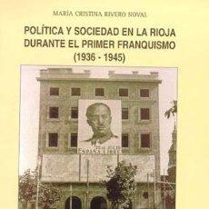 Libros de segunda mano: POLÍTICA Y SOCIEDAD EN LA RIOJA DURANTE EL PRIMER FRANQUISMO (1936 - 1945). TDKR. Lote 84487142