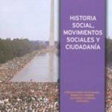 Libros de segunda mano: HISTORIA SOCIAL, MOVIMIENTOS SOCIALES Y CIUDADANÍA. TDKR. Lote 130257810