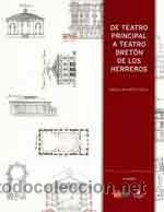 DE TEATRO PRINCIAL A TEATRO BRETÓN DE LOS HERREROS. 125 AÑOS DE HISTORIA LOGROÑO. TDKR (Libros de Segunda Mano - Historia Moderna)