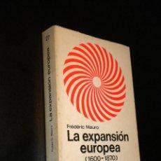 Libros de segunda mano: LA EXPANSION EUROPEA (1600-1870) / 27 / FREDERIC MAURO / NUEVA CLIO LA HISTORIA Y SUS PROBLEMAS. Lote 39506503