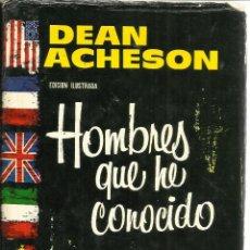 Libros de segunda mano: HOMBRES QUE HE CONOCIDO. DEAN ACHESON. PLAZA & JANES. BARCELONA. 1961. Lote 39541577