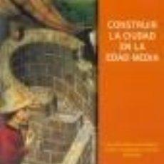 Libros de segunda mano - CONSTRUIR LA CIUDAD EN LA EDAD MEDIA. TDKR - 39607754