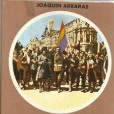 Libros de segunda mano: HISTORIA DE LA SEGUNDA REPÚBLICA ESPAÑOLA. JOAQUÍN ARRARAS. EDITORA NACIONAL. MADRID. 1969. Lote 127571855