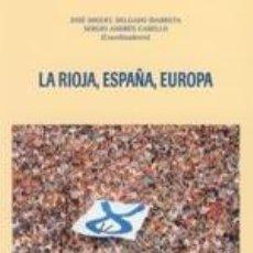 Libros de segunda mano - La Rioja, España, Europa (5º. 2004. Simposio de Historia Actual. Logroño). TDKR - 39618202