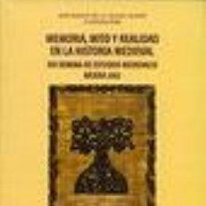 Libros de segunda mano: MEMORIA, MITO Y REALIDAD EN LA HISTORIA MEDIEVAL. XIII SEMANA DE ESTUDIOS MEDIEVALES. TDKR. Lote 78970394